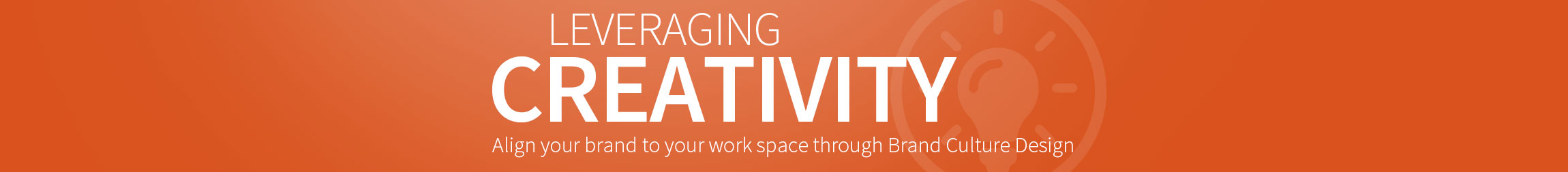 Leveraging Creativity - Align Your Brand to your workspace through brand culture design
