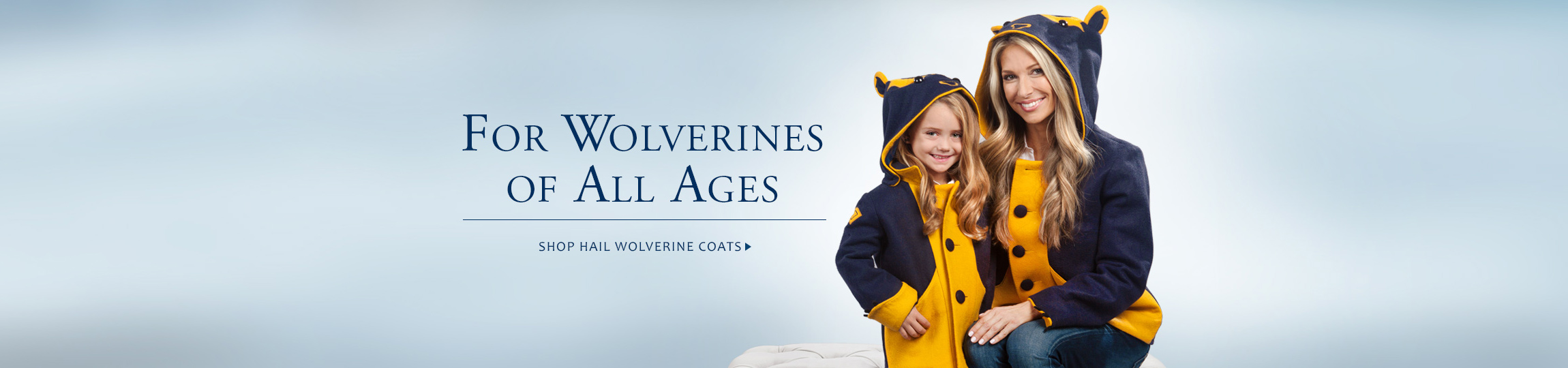 The Victors Collection Web Ad - Mother and Daughter in Matching Wolverine Coats
